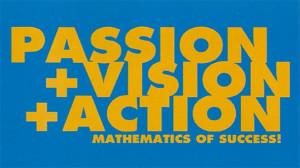 Passion-vision-handling = framgångens matematik